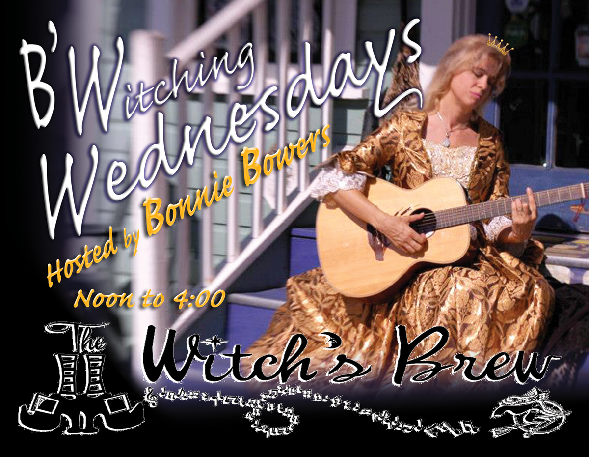 Bonnie Bowers every Wednesday at The Witch's Brew